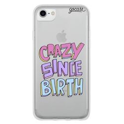 Crazy since birth Phone Case