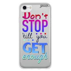 Don't Stop Phone Case