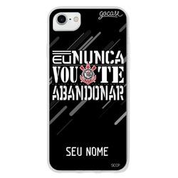 Capinha para celular Corinthians - Nunca vou te abandonar Personalizável